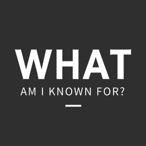 what-am-i-known-for