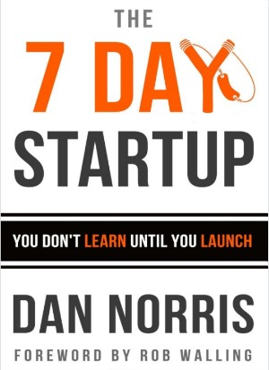 Getting ready to start. The 7 Day Startup by Dan Norris.