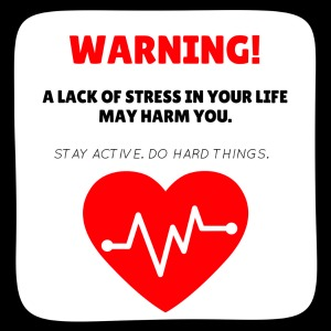 Lack of Stress May Harm You